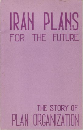 Iran Plans for the Future. PLAN THE PUBLIC RELATIONS BUREAU