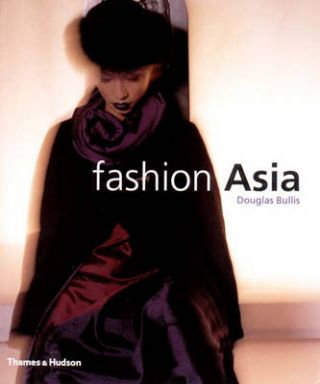 Fashion Asia. DOUGLAS BULLIS