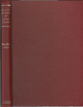 Transactions of The Asiatic Society of Japan. Vols 32-33. ASIATIC SOCIETY OF JAPAN