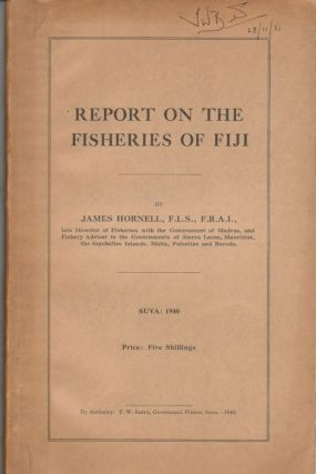 Report on the Fisheries of Fiji. JAMES HORNELL