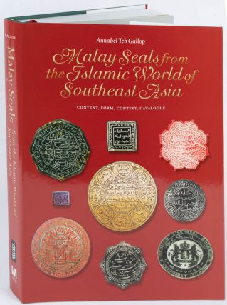 Malay Seals from the Islamic World of Southeast Asia. Content, Form, Context, Catalogue. ANNABEL...