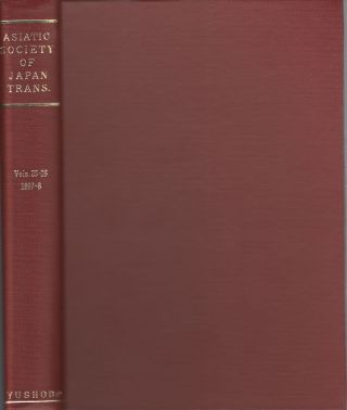 Transactions of The Asiatic Society of Japan. Vol. 25-26. 1897-8. ASIATIC SOCIETY OF JAPAN