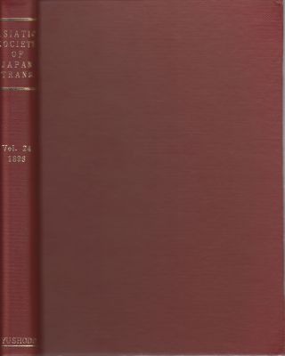 Transactions of The Asiatic Society of Japan. Vol. 24. 1896. ASIATIC SOCIETY OF JAPAN