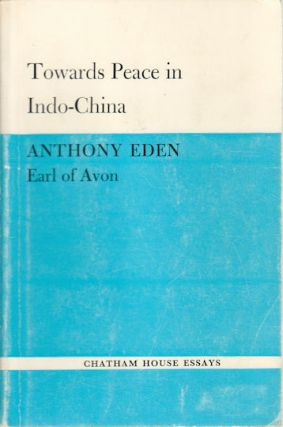 Towards Peace in Indo-China. ANTHONY EDEN