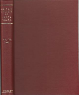 Transactions of The Asiatic Society of Japan. Vol. XXIII. 1895. ASIATIC SOCIETY OF JAPAN