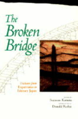 Broken Bridge. Fiction from Expatriates in Literary Japan. SUZANNE KAMATA, DONALD, RICHIE