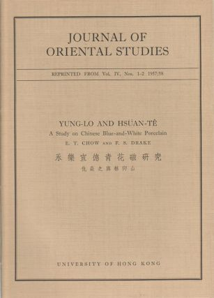 Yung-Lo and Hsuan Te. A Study on Chinese Blue and White Porcelain. E. T. CHOW, F S. DRAKE