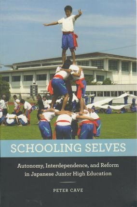 Schooling Selves. Autonomy, Interdependence, and Reform in Japanese Junior High Education. PETER...
