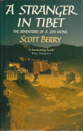 A Stranger in Tibet. The Adventures of a Zen Monk. SCOTT BERRY