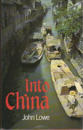 Into China. JOHN LOWE