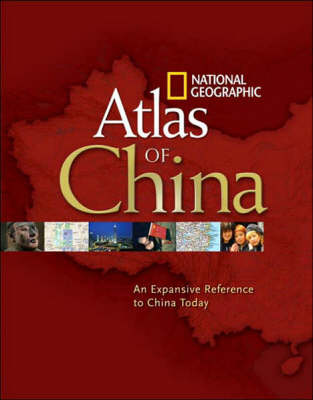 National Geographic Atlas of China. NATIONAL GEOGRAPHIC