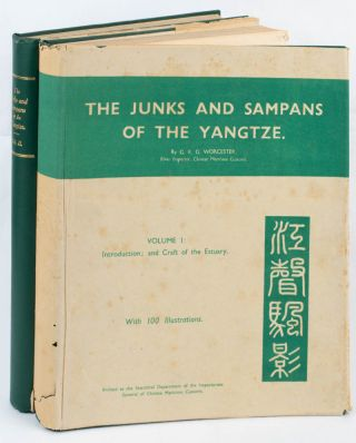 The Junks and Sampans of the Yangtze. G. R. G. WORCESTER