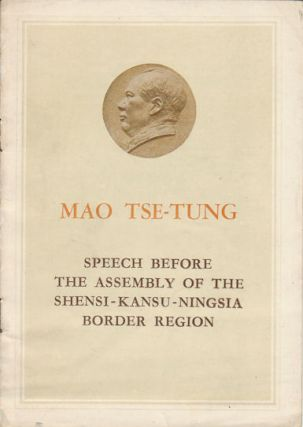Speech Before the Assembly of the Shensi-Kansu-Ningsia Border Region. TSE-TUNG MAO