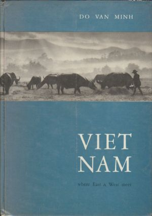 Viet Nam. Where East & West Meet. DO VAN MINH