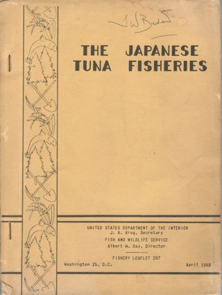 The Japanese Tuna Fisheries. KRUG J. A. AND ALBERT M. DAY, SECRETARY, DIRECTOR