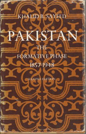 Pakistan. The Formative Phase. 1857-1948. KHALID B. SAYEED