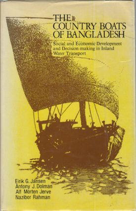 The Country Boats of Bangladesh. Social and Economic Development and Decision-making in Inland...