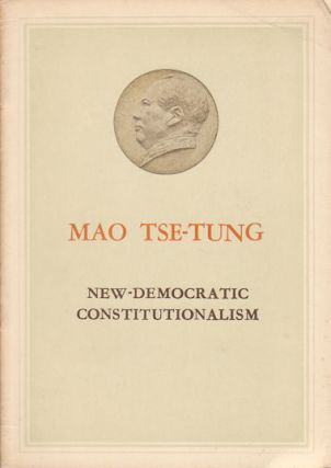 Mao Tse-tung. New-Democratic Constitutionalism. TSE-TUNG MAO