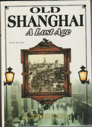 Old Shanghai. A Lost Age. LIANG WU