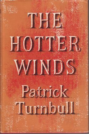 The Hotter Winds. PATRICK TURNBULL.