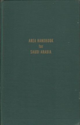 Area Handbook for Saudi Arabia. NORMAN C. WALPOLE