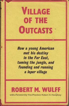 Village of the Outcasts. ROBERT M. WULFF