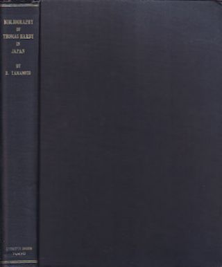 Bibliography of Thomas Hardy in Japan With Reference Books in England and America, Outlines of...