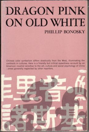 Dragon Pink on Old White. PHILLIP BONOSKY