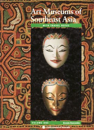 Art Museums of Southeast Asia, with Travel Notes. BRENDA DUNCOMBE