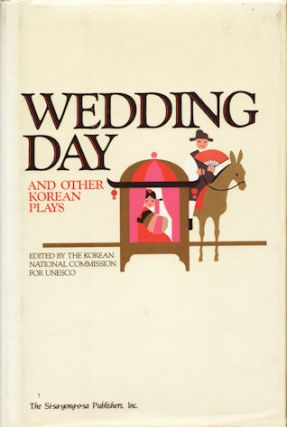 Wedding Day and Other Korean Plays. KOREAN NATIONAL COMMISSION FOR UNESCO.