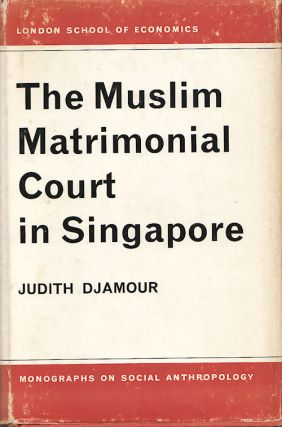 The Muslim Matrimonial Court in Singapore. JUDITH DJAMOUR