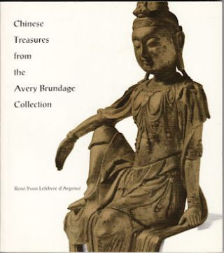 Chinese Treasures from the Avery Brundage Collection. RENE-YVON LEFEBVRE D'ARGENCE.