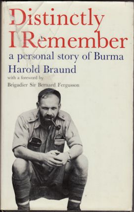 Distinctly I Remember. A Personal Story of Burma. HAROLD BRAUND
