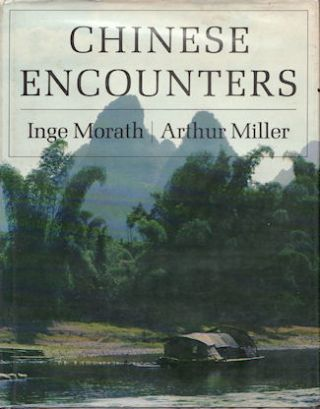Chinese Encounters. INGE AND ARTHUR MILLER MORATH