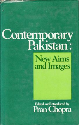 Contemporary Pakistan : New Aims and Images. PRAN CHOPRA