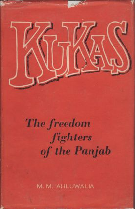 Kukas. The Freedom Fighters of the Panjab. M. M. AHLUWALA.