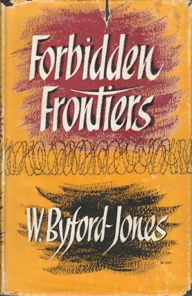 Forbidden Frontiers. W. BYFORD-JONES