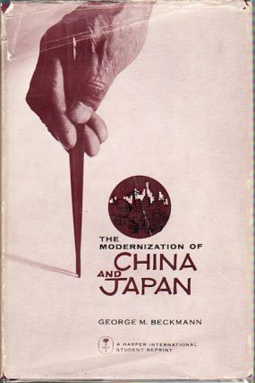 The Modernization of China and Japan. GEORGE M. BECKMANN.