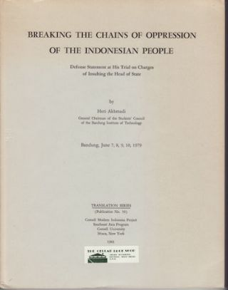 Breaking the Chains of Oppression of the Indonesian People. Defense Statement at His trial on...