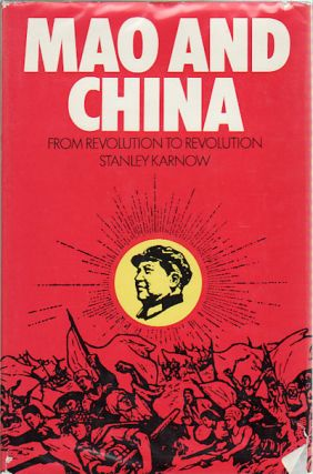 Mao and China. From Revolution to Revolution. STANLEY KARNOW