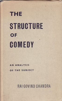 The Structure of Comedy. RAJ GOVIND CHANDRA