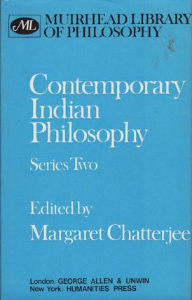 Contemporary Indian Philosophy. Series II. MARGARET CHATTERJEE.