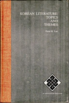 Korean Literature: Topics and Themes. PETER H. LEE.