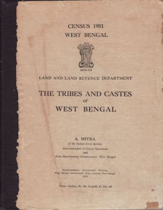The Tribes and Castes of West Bengal. A. MITRA.