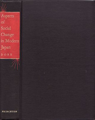 Aspects of Social Change in Modern Japan. R. P. DORE