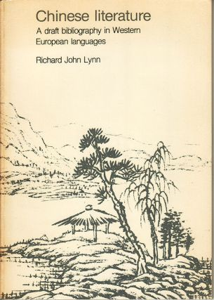 Chinese Literature. A draft bibliography in Western European languages. RICHARD JOHN LYNN