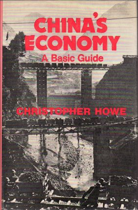 China's Economy. A Basic Guide. CHRISTOPHER HOWE.