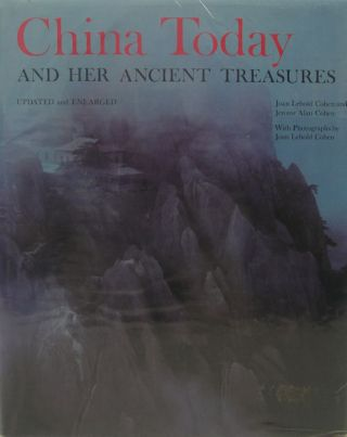 China Today and her Ancient Treasures. JOAN LEBOLD AND JEROME ALAN COHEN