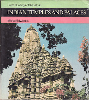Great Buildings of the World: Indian Temples and Palaces. MICHAEL EDWARDES