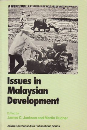 Issues in Malaysian Development. JAMES C. AND MARTIN RUDNER JACKSON
